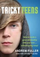 Tricky Teens ebook by Andrew Fuller