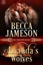 Amanda's Wolves ebook by