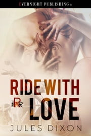 Ride With Love ebook by Jules Dixon