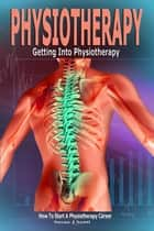 Physiotherapy ebook by Susan J Santi
