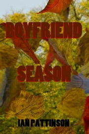 Spinneyhead Shorts 1- Boyfriend Season ebook by Ian Pattinson