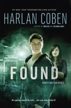 Found - A Mickey Bolitar Novel, Book 3 ebook by Harlan Coben