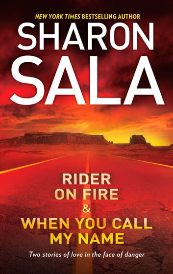 Rider on Fire & When You Call My Name: Rider on Fire / When You Call My Name (Mills & Boon M&B) ebook by Sharon Sala