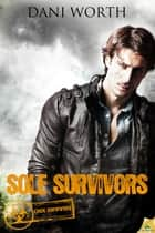 Sole Survivors ebook by Dani Worth