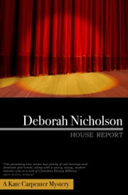 House Report, A Kate Carpenter Mystery ebook by Deborah Nicholson