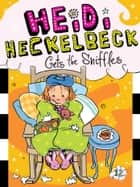 Heidi Heckelbeck Gets the Sniffles ebook by Wanda Coven, Priscilla Burris
