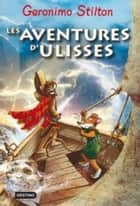 Les aventures d'Ulisses ebook by Geronimo Stilton, Laia Font Mateu