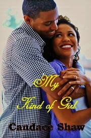 My Kind of Girl ebook by Candace Shaw