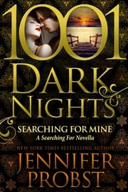 Searching for Mine: A Searching For Novella ebook by Jennifer Probst