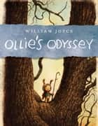 Ollie's Odyssey ebook by William Joyce, William Joyce