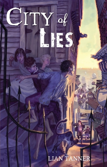 City of Lies eBook by Lian Tanner