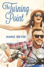 The Turning Point ebook by Marie Meyer