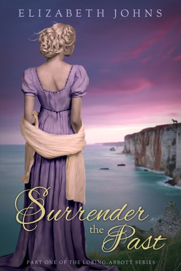Surrender The Past - Traditional Regency Romance ebook by Elizabeth Johns