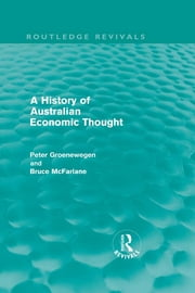 A History of Australian Economic Thought (Routledge Revivals) ebook by Peter Groenewegen,Bruce McFarlane