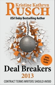 Deal Breakers 2013: Contract Terms Writers Should Avoid ebook by Kristine Kathryn Rusch