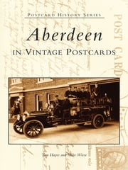 Aberdeen in Vintage Postcards ebook by Tom Hayes