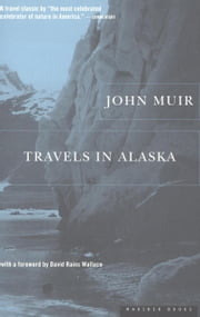 Travels in Alaska ebook by David Rains Wallace,John Muir