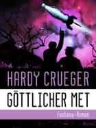 GÖTTLICHER MET - Funny Fantasy Roman ebook by Hardy Crueger