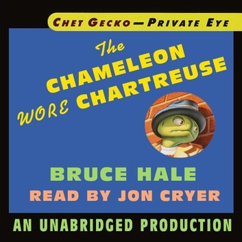 Chet Gecko, Private Eye, Book 1: The Chameleon Wore Chartreuse audiobook by Bruce Hale