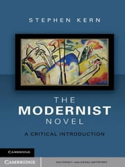 The Modernist Novel - A Critical Introduction ebook by Professor Stephen Kern