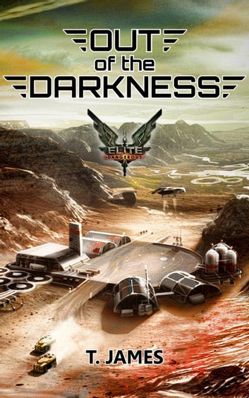 Elite: Out of the Darkness - Elite: Dangerous ebook by T. James