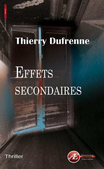Effets secondaires - Thriller fantastique ebook by Thierry Dufrenne