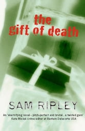 The Gift of Death ebook by Sam Ripley