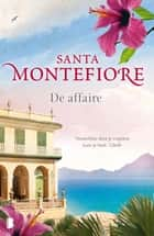 De affaire ebook by Santa Montefiore, Erica van Rijsewijk