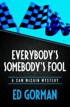 Everybody's Somebody's Fool ebook by Ed Gorman