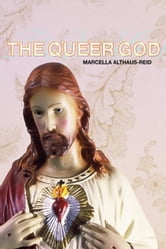 The Queer God ebook by Althaus-Reid, Marcella