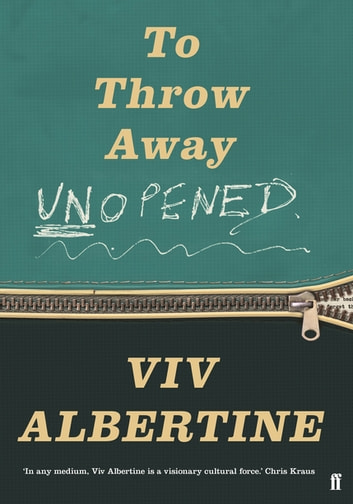 To Throw Away Unopened ebook by Viv Albertine