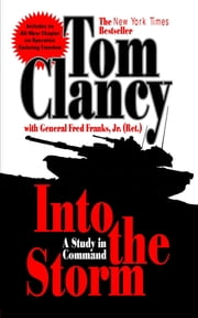 Into the Storm - A Study in Command ebook by Tom Clancy,Frederick M Franks
