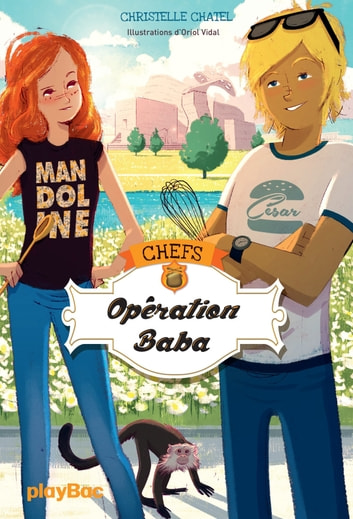CHEFS - Opération baba ! - Tome 2 ebook by Christelle Chatel