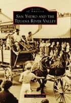 San Ysidro and The Tijuana River Valley ebook by Barbara Zaragoza