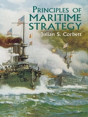Principles of Maritime Strategy ebook by Julian S. Corbett