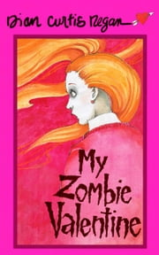 My Zombie Valentine ebook by Dian Curtis Regan