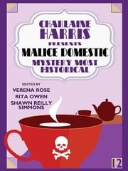 Charlaine Harris Presents Malice Domestic 12: Mystery Most Historical ebook by Charlaine Lawrence Watt-Evans Harris, Elaine Viets, Carole Nelson Douglas