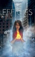 The Effigies - tome 1 Les Flammes du destin ebook by Sarah Raughley, Jean-baptiste Bernet, Sarah Dali