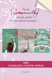 How to Say I Love You Out Loud, Velvet, and Love Fortunes and Other Disasters Chapter Sampler - Swoon Reads Spring 2015 ebook by Karole Cozzo,Temple West,Kimberly Karalius,Holly West