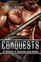 Conquests: An Anthology of Smoldering Viking Romance ebook by Delilah Devlin, Elle James, Megan Mitcham,...