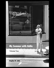 My Summer with Eddie - Volume Two - The Shortest Short Stories of 7552 Melrose Ave. ebook by Stephen St. John