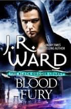 Blood Fury ebook by J. R. Ward