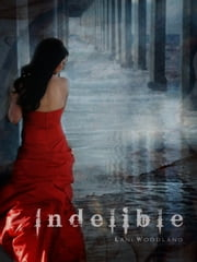 Indelible ebook by Lani Woodland