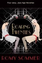 Roaring Twenties Box Set ebook by Romy Sommer