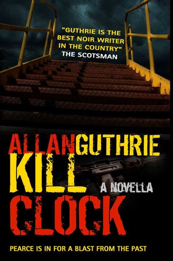 Kill Clock ebook by Allan Guthrie