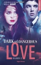 Dark and dangerous love - saison 2 ebook by Molly Night, Claire Sarradel