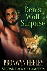 Ben's Wolf Surprise ebook by Bronwyn Heeley