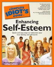 The Complete Idiot's Guide to Enhancing Self-Esteem ebook by Mark Warner