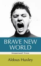 Brave New World ebook by Aldous Huxley, Steppenwolf Press