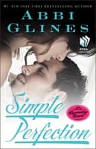 Simple Perfection - A Rosemary Beach Novel ebook by Abbi Glines